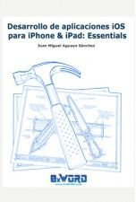 Desarrollo de aplicaciones iOS para iPhone & iPad: Essentials